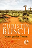 Noras gro�er Traum: 1. Band der gro�en Australien-Saga