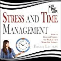 Stress and Time Management: How to Reclaim Control and Redress Your Work-Life Balance (       UNABRIDGED) by Brian Lomas