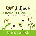 Summer World: A Season of Bounty Hörbuch von Bernd Heinrich Gesprochen von: Mel Foster