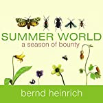 Summer World: A Season of Bounty | Bernd Heinrich