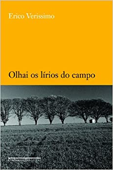 Olhai Os Lírios do Campo: Erico Verissimo: 9788535906097: Amazon.com