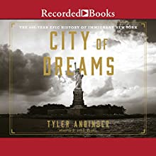 City of Dreams: The 400-Year Epic History of Immigrant New York Audiobook by Tyler Anbinder Narrated by George Guidall