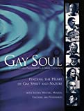 Gay Soul: Finding the Heart of Gay Spirit and Nature with Sixteen Writers, Healers, Teache (006251041X) by Thompson, Mark