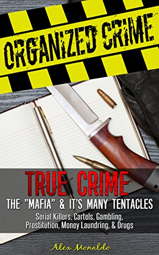 "Organized Crime: True Crime - The ""Mafia""  AND  It"