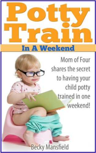 Potty Train in a Weekend: Potty training in