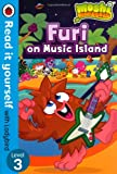 Ladybird Moshi Monsters: Furi on Music Island - Read it yourself with Ladybird: Level 3