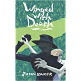 Winged with Deathby John Baker