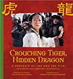 img - for Crouching Tiger, Hidden Dragon: A Portrait of the Ang Lee Film (Newmarket Pictorial Moviebook) book / textbook / text book