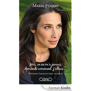 Moi on ne m'a jamais demandé comment j'allais - Marie Fugain
