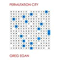 Permutation City (       UNABRIDGED) by Greg Egan Narrated by Adam Epstein