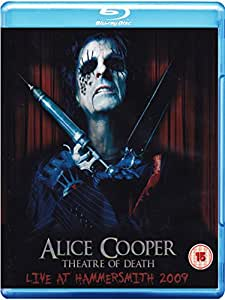 Alice Cooper - Theatre of Death/Live at Hammersmith 2009 [Blu-ray]