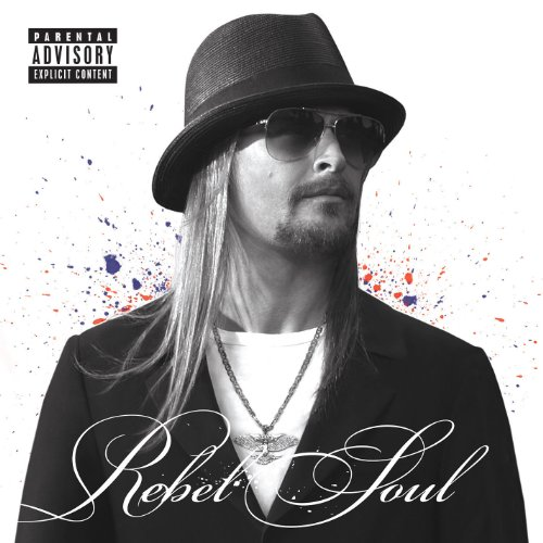 Kid Rock : Rebel Soul (2012)