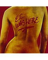 E. C. was here