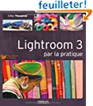 Lightroom 3 par la pratique (1C�d�rom)