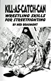 img - for By Ned Beaumont Kill-as-Catch-Can [Paperback] book / textbook / text book