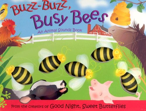Buzz-Buzz, Busy Bees (Mini Edition): An Animal Sounds Book Dawn Bentley, Heather Cahoon and Melanie Gerth