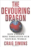 The Devouring Dragon: How China's Rise