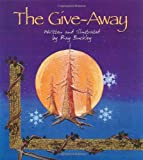 Ray Buckley The Give-away: A Christmas Story in the Native American Tradition
