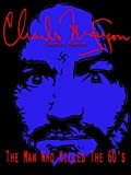 Charles Manson: The Man Who Killed the 60's