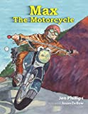 img - for Max The Motorcycle book / textbook / text book