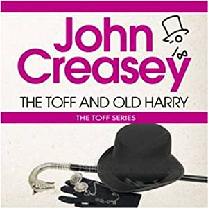 The Toff and Old Harry: The Toff Series | [John Creasey]
