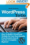 WordPress To Go: How To Build A WordP...