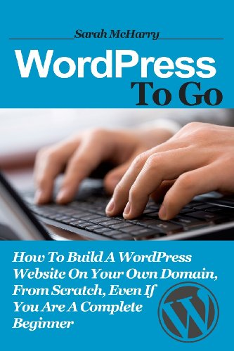 WordPress To Go: How To Build A WordPress Website