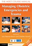 Managing Obstetric Emergencies and Tr...
