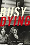 Busy Dying