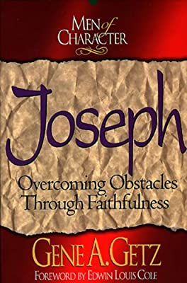 Men of Character: Joseph, Overcoming Obstacles Through Faithfulness