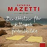 Berättelser för till- och frånskilda | Katarina Mazetti