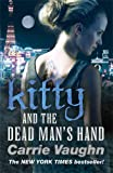 Kitty and the Dead Man's Hand (Kitty Norville 5) (0575100664) by Vaughn, Carrie