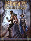 Shara and the Haunted Village