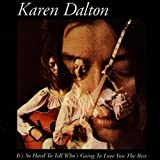 It's So Hard To Tell Who's Going To Love You The Best ~ Karen Dalton