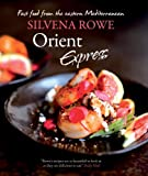 Orient Express: Fast Food from the Eastern Mediterranean