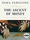 Niall Ferguson The Ascent of Money: A Financial History of the World