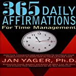 365 Daily Affirmations for Time Management | Jan Yager, Ph.D.