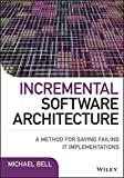 img - for Incremental Software Architecture: A Method for Saving Failing IT Implementations book / textbook / text book