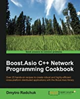 Boost.Asio C++ Network Programming Cookbook Front Cover
