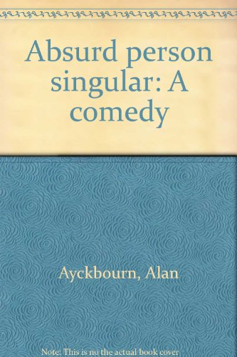 absurd person singular by alan ayckbourn essay Absurd person singular by alan ayckbourn full length play, comedy / 3m, 3f best comedy britain has sent us in years  alan ayckbourn has spent his life in .