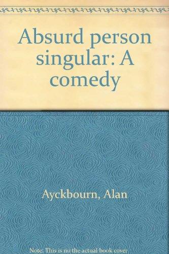 absurd person singular by alan ayckbourn essay Absurd person singular, volume 1 alan ayckbourn no preview available - 1981 absurd person singular alan ayckbourn no preview available - 1974 common terms and phrases.
