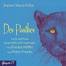 Der Panther Hörbuch von Rainer Maria Rilke Gesprochen von: Donata Höffer, Peter Franke
