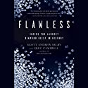 Flawless: Inside the Largest Diamond Heist in History (       UNABRIDGED) by Scott Selby, Greg Campbell Narrated by Don Hagen