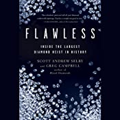 Flawless: Inside the Largest Diamond Heist in History | [Scott Selby, Greg Campbell]