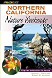 img - for Northern California Nature Weekends: Fifty-Two Adventures In Nature (Nature Weekend Series) by Clark, Jeanne, Garrison, Bob (2004) Paperback book / textbook / text book