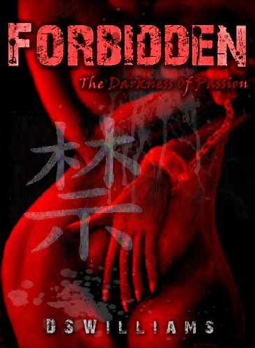 Forbidden, The Darkness of Passion by DS Williams