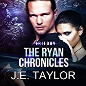 The Ryan Chronicles Trilogy | J.E. Taylor