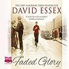 Faded Glory Hörbuch von David Essex Gesprochen von: Andrew Jarvis