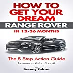 How to Get Your Dream Range Rover: The 8 Step Action Guide, Get Your Dream Car |  Boomy Tokan Business