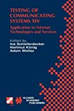 img - for Testing of Communicating Systems XIV: Application to Internet Technologies and Services (IFIP Advances in Information and Communication Technology) book / textbook / text book